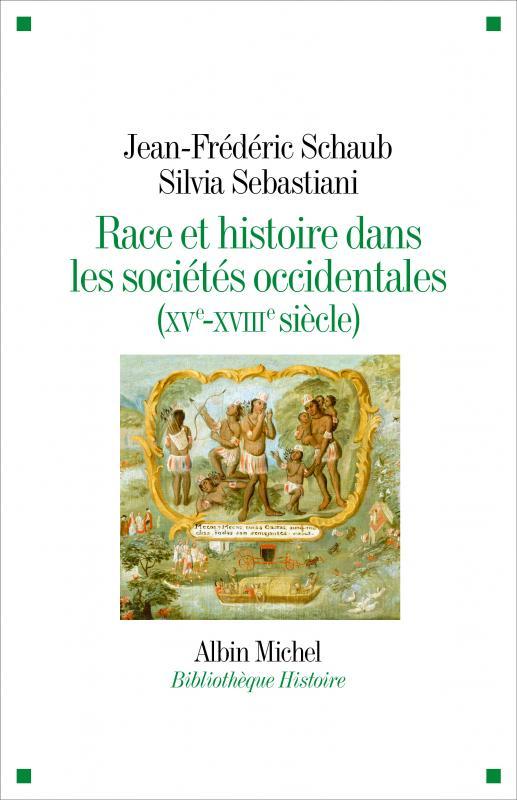 Couverture du livre Race et histoire dans les sociétés occidentales (XV-XVIIIe siècle)